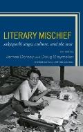 Literary Mischief: Sakaguchi Ango, Culture, and the War (New Studies of Modern Japan)