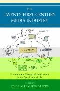 Twenty-First-Century Media Industry : Economic and Managerial Implications in the Age of New...