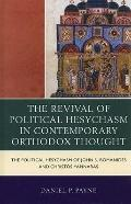 The Revival of Political Hesychasm in Contemporary Orthodox Thought: The Political Hesychasm...