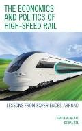 Economics and Politics of High Speed Rail : Lessons from Experiences Abroad