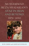 Mohammad Reza Shajarian's Avaz in Iran and Beyond, 1979-2010