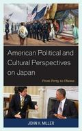 American Political and Cultural Perspectives on Japan : From Perry to Obama