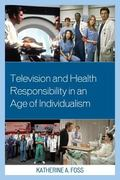 Television and Health Responsibility in an Age of Individualism