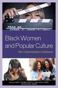 Black Women and Popular Culture : The Conversation Continues