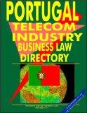 Portugal Telecom Industry Business Law Handbook (Us Regional Investment & Business  Library)