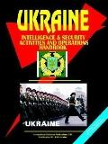 Ukraine Intelligence & Security Activities and Operations Handbook