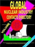 Global Nuclear Industry Contacts Directory, Volume 1: (World Nuclear Industry Business Oppor...