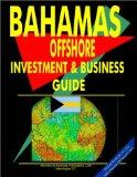 Bahamas Offshore Investment and Business Guide (World Offshore Investment and Business Library)