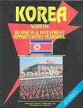 North Korea: Business & Investment Opportunities Yearbook