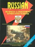 Russia: Business & Investment Opportunities Yearbook