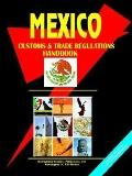 Mexico Customs, Trade Regulations And Procedures Handbook