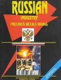 Russian Precious Metals Mining Industry (World Business Library)