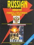 Russia: Ferrows, & Nonferrows Metallurgy (World Business Library)