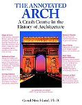 Annotated Arch A Crash Course in the History of Architecture