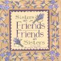 Sisters As Friends Friends As Sisters