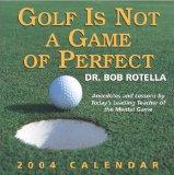 Golf Is Not A Game Of Perfect 2004 Day-To-Day Calendar