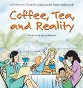Coffee, Tea, and Reality A Between Friends Collection