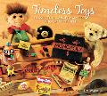 Timeless Toys Classic Toys And the Playmakers Who Created Them