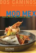 Mod Mex Cooking Vibrant Fiesta Flavors at Home