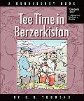 Tee Time in Berzerkistan: A Doonesbury Book (Doonesbury Collection)