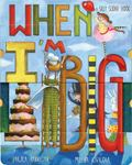 When I'm Big : A Silly Slider Book