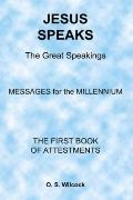 Jesus Speaks: The First Book of Attestments