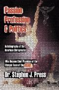 Passion, Profession & Politics