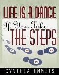 Life Is a Dance If You Take the Steps