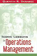 Iconic Lessons in Operations Management