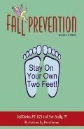 Fall Prevention Stay on Your Own Two Feet!