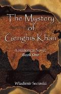 Mystery of Genghis Khan A Historical Novel, Book 1
