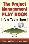 The Project Management Play Book: It's a Team Sport