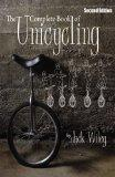 The Complete Book of Unicycling- 2nd Edition
