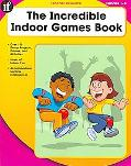 Incredible Indoor Games Book, Grades 1-5