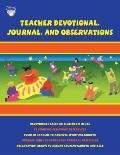 Teacher Devotional, Journal, and Observations, Grade K-5 (Teacher & Student Devotionals)