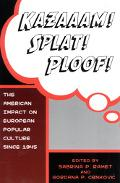 Kazaaam! Splat! Ploof! The American Impact on European Popular Culture, Since 1945
