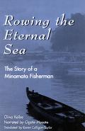Rowing the Eternal Sea The Story of a Minamata Fisherman