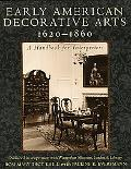 Early American Decorative Arts, 1620-1860 A Handbook for Interpreters