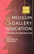 Museum and Gallery Education A Manual of Good Practice