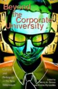 Beyond the Corporate University Culture and Pedagogy in the New Millennium