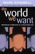 World We Want Restoring Citizenship in a Fractured Age