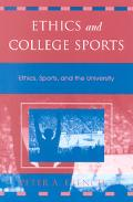 Ethics and College Sports Ethics, Sports, and the University