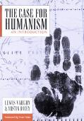Case for Humanism An Introduction