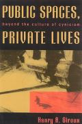 Public Spaces, Private Lives Beyond the Culture of Cynicism