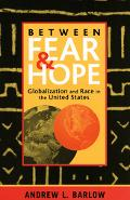 Between Fear and Hope Globalization and Race in the United States