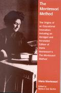 Montessori Method The Origins of an Educational Innovation  Including an Abridged and Annota...