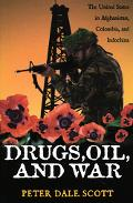Drugs, Oil, and War The United States in Afghanistan, Columbia, and Indochina