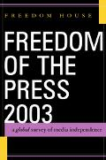 Freedom of the Press 2003 A Global Survey of Media Independence
