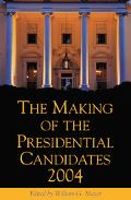 Making of the Presidential Candidates, 2004