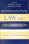 International Law And Organization Closing The Compliance Gap
